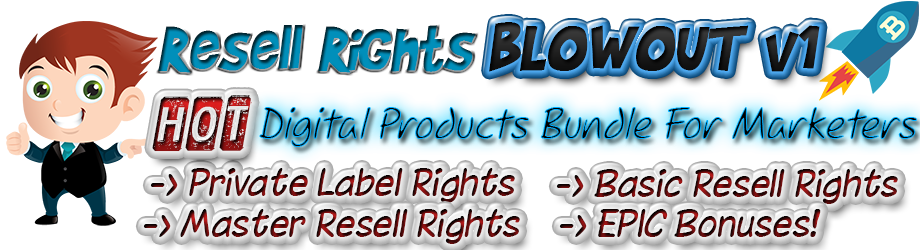 Resell Rights Blowouts